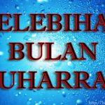 Kelebihan Dan Fadhilat Bulan Muharram