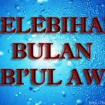 Kelebihan Dan Fadhilat Bulan Rabi'ul Awal