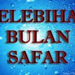 Kelebihan Dan Fadhilat Bulan Safar