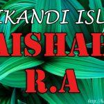 Aisyah Radhiallahu 'Anha ( Srikandi Islam )