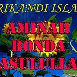 Siti Aminah Bonda Rasulullah SAW ( Srikandi Islam )