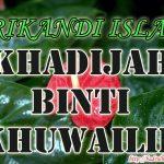 Khadijah Binti Khuwailid ( Srikandi Islam )