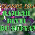 Ramlah binti Abu Sufyan( Srikandi Islam )