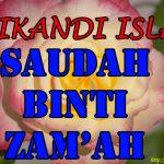 Saudah binti Zam'ah ( Srikandi Islam )