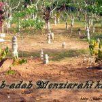 Adab-Adab Menziarahi Maqam / Kubur Dan Khurafat Yang Berlaku Sekitarnya