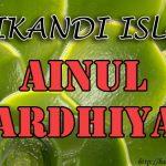 Ainul Mardhiyah ( Srikandi Islam )
