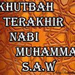 Khutbah Terakhir Nabi Muhammad S.A.W