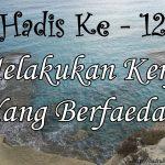 Hadis ke-12 ( Hadis 40 Imam Nawawi )