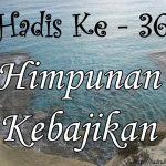 Hadis ke-36 ( Hadis 40 Imam Nawawi )