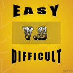 Easy vs Difficult