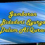 Gambaran Bidadari Syurga Dalam Al-Quran