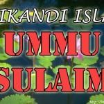 Ummu Sulaim ( Srikandi Islam )